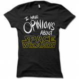 I Have Opinions About Space Wizards Ladies T-Shirt