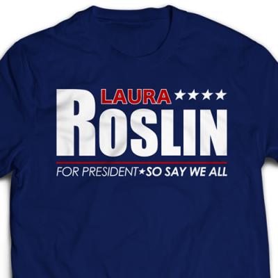 Laura Roslin For President T-Shirt