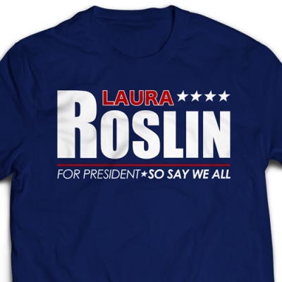 Laura Roslin For President Ladies T-Shirt
