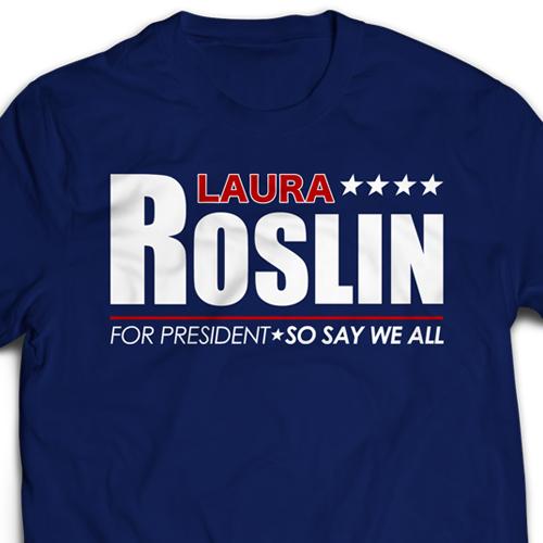 Laura Roslin For President Ladies T-Shirt
