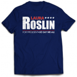 Laura Roslin For President T-Shirt