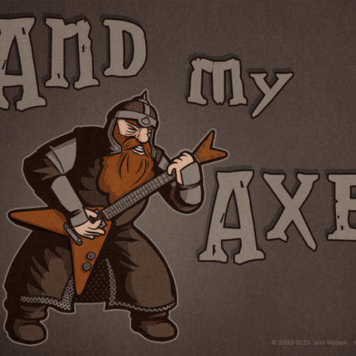 And My Axe! Print