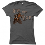 And My Axe! Ladies T-Shirt
