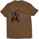 And My Axe! T-Shirt