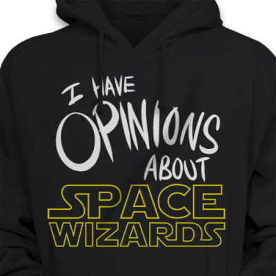 I Have Opinions About Space Wizards Hoodie